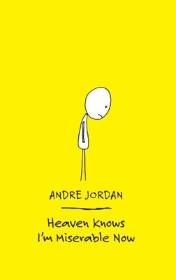 Book Heaven Knows I'm Miserable Now by Andre Jordan