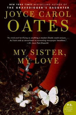 Book My Sister, My Love: The Intimate Story of Skyler Rampike by Joyce Carol Oates