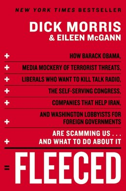 Book Fleeced: How Barack Obama, Media Mockery of Terrorist Threats, Liberals Who Want to Kill Talk Radio… by Dick Morris