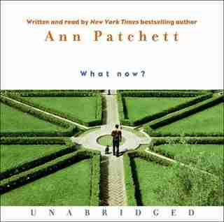 What Now? Cd by Ann Patchett