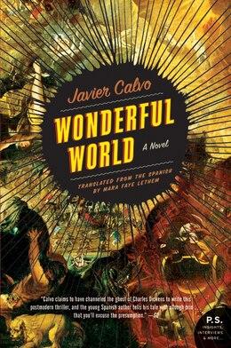 Book Wonderful World: A Novel by Javier Calvo