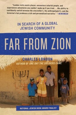 Book Far From Zion: In Search of a Global Jewish Community by Charles London