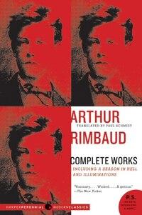 Arthur Rimbaud: Complete Works: Complete Works