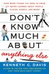 Don't Know Much About Anything Else: Even More Things You Need to Know but Never Learned About People, Places, Events, and More! by Kenneth C. Davis