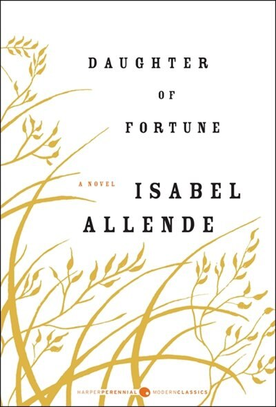 Daughter Of Fortune: A Novel by ISABEL ALLENDE
