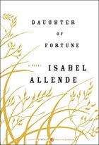 Book Daughter Of Fortune: A Novel by Isabel Allende
