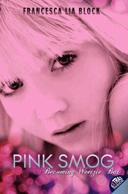 Book Pink Smog: Becoming Weetzie Bat by Francesca Lia Block