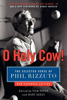 Book O Holy Cow!: The Selected Verse of Phil Rizzuto by Phil Rizzuto