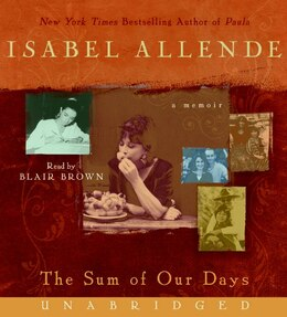 Book The Sum Of Our Days Cd: A Memoir by Isabel Allende