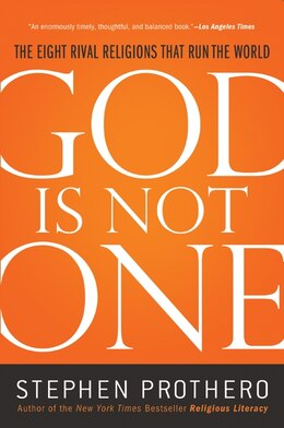 Book God Is Not One: The Eight Rival Religions That Run the World by Stephen Prothero