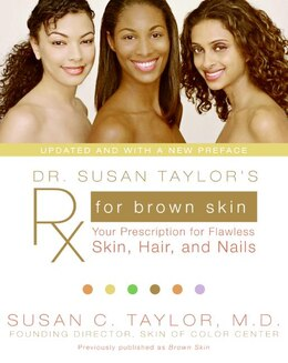 Book Dr. Susan Taylor'S Rx For Brown Skin: Your Prescription for Flawless Skin, Hair, and Nails by Susan C. Taylor