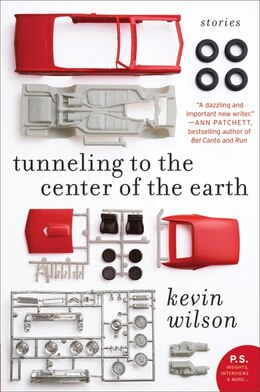 Book Tunneling To The Center Of The Earth: Stories by Kevin Wilson