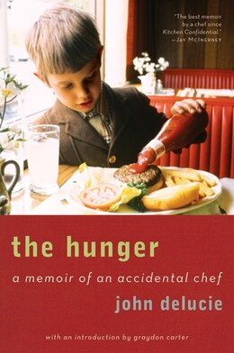 Book The Hunger: A Memoir of an Accidental Chef by John Delucie
