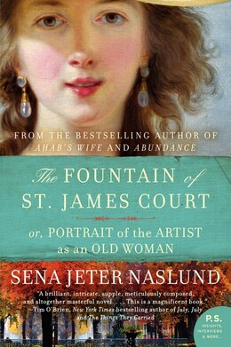 Book The Fountain Of St. James Court; Or, Portrait Of The Artist As An Old Woman: A Novel by Sena Jeter Naslund