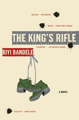 Book The King's Rifle: A Novel by Biyi Bandele