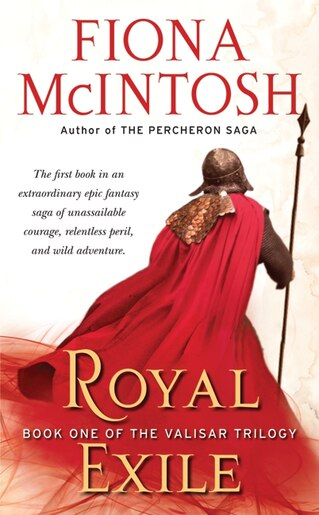 Royal Exile: Book One of The Valisar Trilogy by Fiona Mcintosh