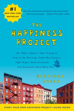 Book The Happiness Project: Or, Why I Spent a Year Trying to Sing in the Morning, Clean My Closets… by Gretchen Rubin