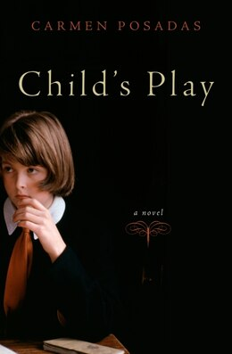 Book Child's Play: A Novel by Carmen Posadas