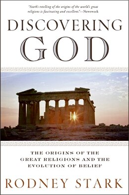 Book Discovering God: The Origins of the Great Religions and the Evolution of Belief by Rodney Stark