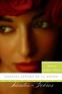 Book Nuestra Senora De La Noche: Novela by Mayra Santos-Febres