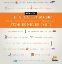 The Greatest Music Stories Never Told: 100 Tales from Music History to Astonish, Bewilder, and…