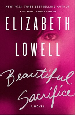 Book Beautiful Sacrifice: A Novel by Elizabeth Lowell