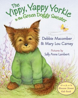 Book The Yippy, Yappy Yorkie In The Green Doggy Sweater by Debbie Macomber