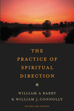 Book The Practice Of Spiritual Direction by William A. Barry