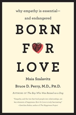 Book Born For Love: Why Empathy Is Essential--and Endangered by Bruce  D. Perry