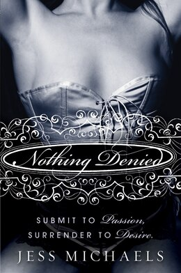 Book Nothing Denied: A Novel by Jess Michaels
