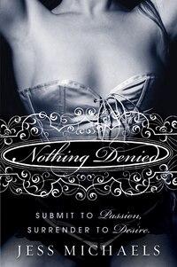 Nothing Denied: A Novel