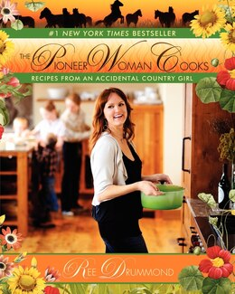 Book The Pioneer Woman Cooks: Recipes from an Accidental Country Girl by Ree Drummond