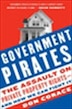 Government Pirates: The Assault on Private Property Rights--and How We Can Fight It by Don Corace