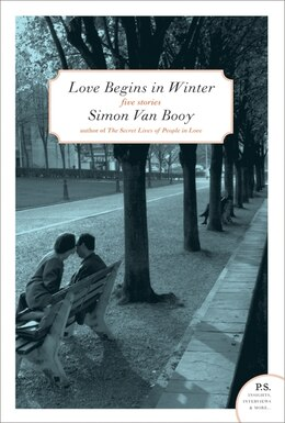 Book Love Begins In Winter: Five Stories by Simon Van Booy