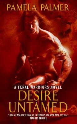 Book Desire Untamed: A Feral Warriors Novel by Pamela Palmer