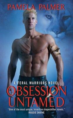Book Obsession Untamed: A Feral Warriors Novel by Pamela Palmer
