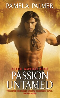 Book Passion Untamed: A Feral Warriors Novel by Pamela Palmer