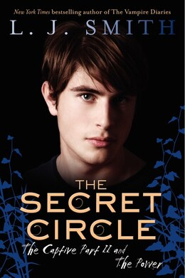 Book The Secret Circle: The Captive Part II and The Power: The Captive Part II And The Power by L. J. Smith