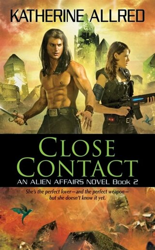 Close Contact: An Alien Affairs Novel, Book 2 by Katherine Allred