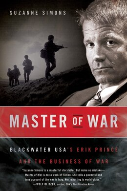 Book Master of War: Blackwater USA's Erik Prince and the Business of War by Suzanne Simons