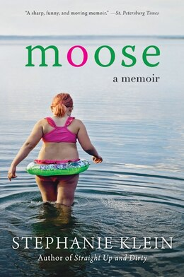 Book Moose: A Memoir by Stephanie Klein