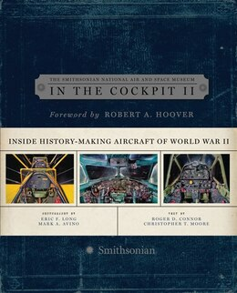 Book In The Cockpit 2: Inside History-Making Aircraft of World War II by Air A National Air And Space Museum