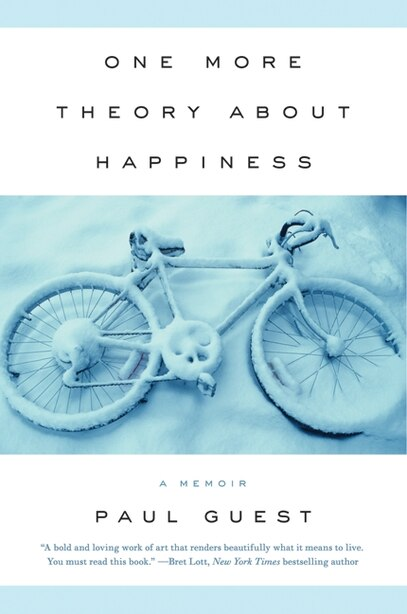 One More Theory About Happiness: A Memoir by Paul Guest