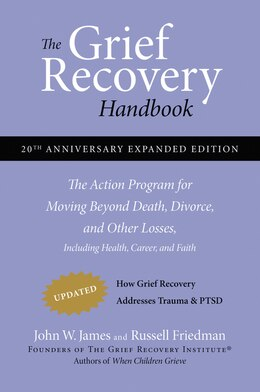 Book The Grief Recovery Handbook, 20th Anniversary Expanded Edition: The Action Program for Moving… by John W. James