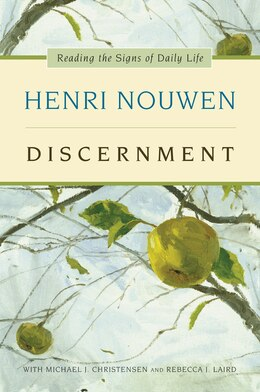 Book Discernment: Reading The Signs Of Daily Life by Henri J. M. Nouwen