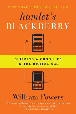 Book Hamlet's Blackberry: Building a Good Life in the Digital Age by William Powers