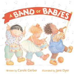 Book A Band Of Babies by Carole Gerber
