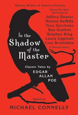 Book In The Shadow Of The Master: Classic Tales by Edgar Allan Poe and Essays by Jeffery Deaver, Nelson… by Michael Connelly