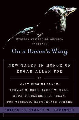 Book On a Raven's Wing: New Tales in Honor of Edgar Allan Poe by Mary Higgins Clark, Thomas H. Cook… by Stuart Kaminsky