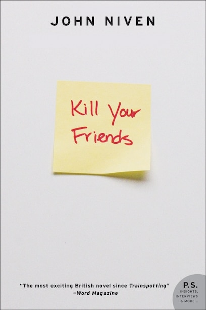Kill Your Friends: A Novel by John Niven